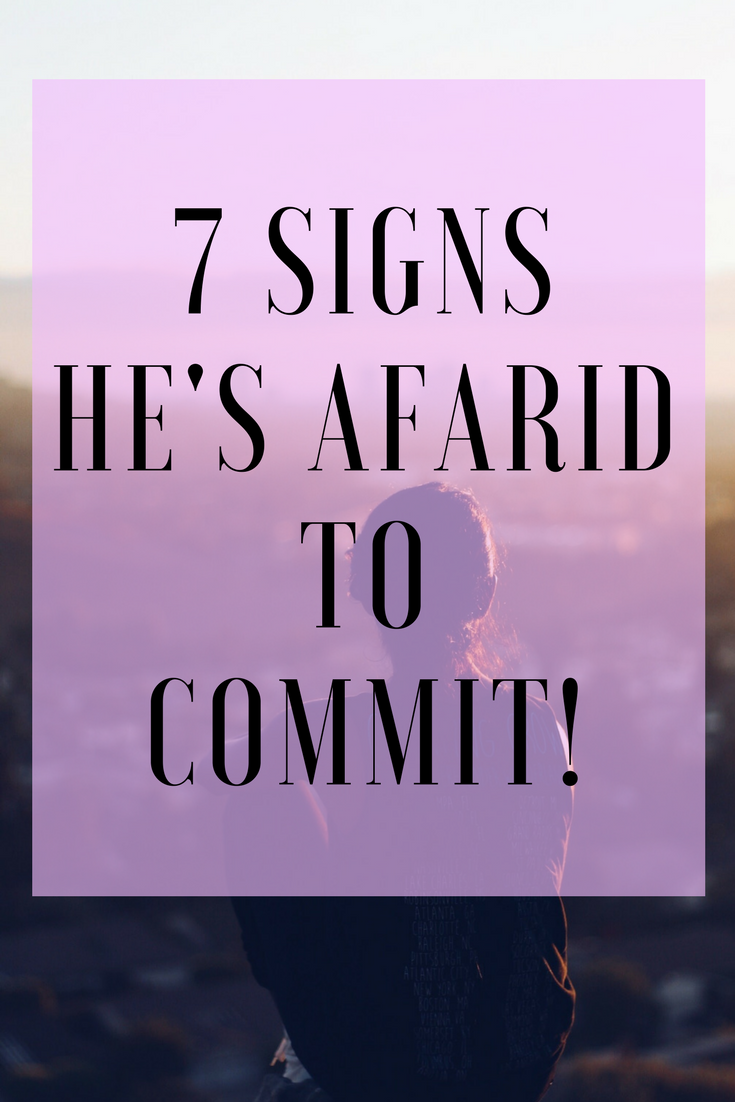 7 ways to know he's afraid to commit! - The Dating Directory