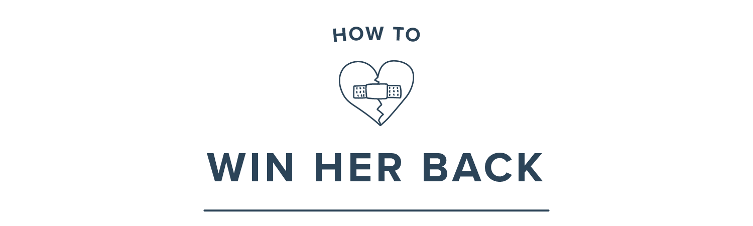 how to win her back for good