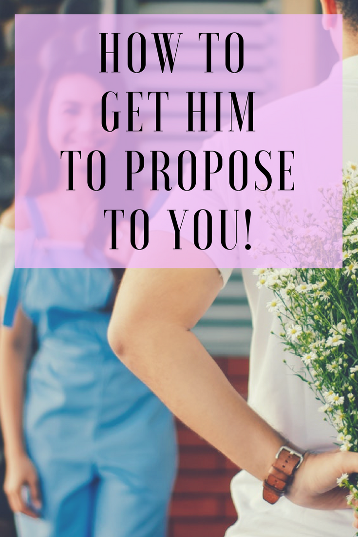 get him to propose