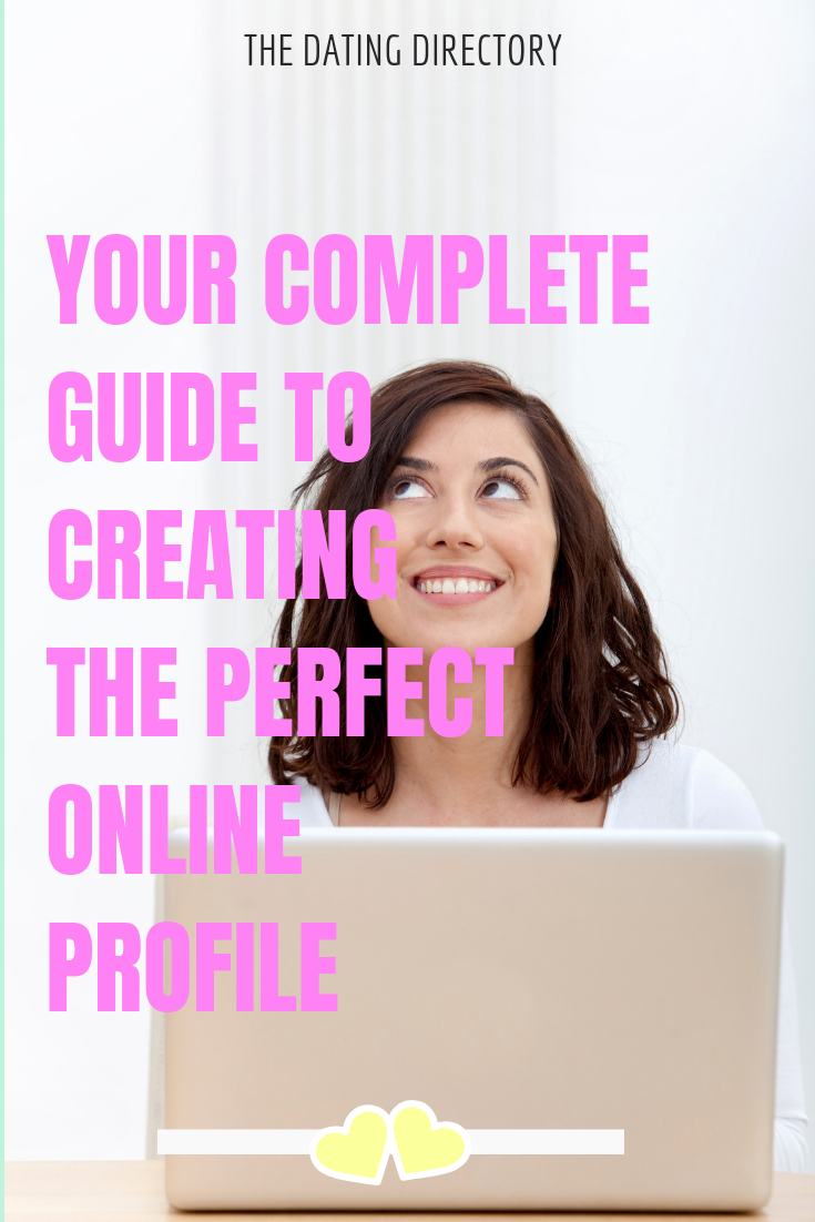create the perfect online dating profile