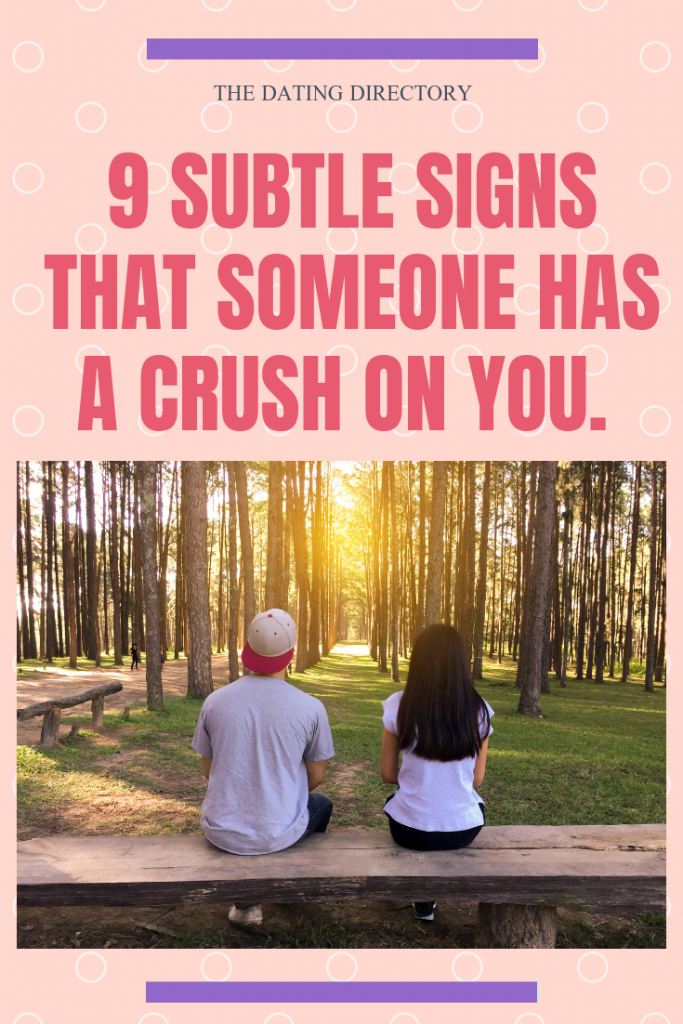 subtle signs he has a crush on you