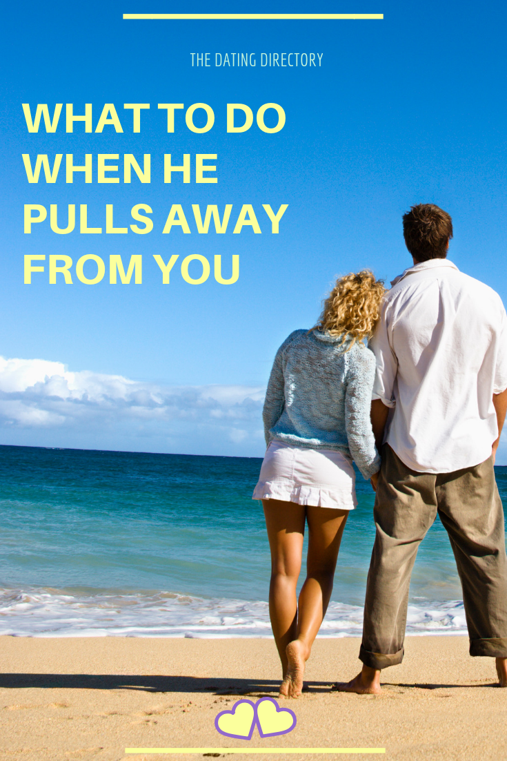What To Do When He Pulls Away In A Relationship - The Dating