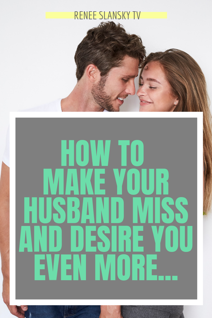 How To Make Your Husband Miss You And Want You Even More - The Dating  Directory